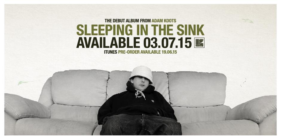 ADAM KOOTS – SLEEPING IN THE SINK