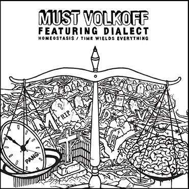 MUST VOLKOFF FT. DIALECT - Homeostasis | Time Wields Everything (7"|371|371|?|0150a8fc0abecab5e32e1942b524431c|False|UNLIKELY|0.3102852404117584